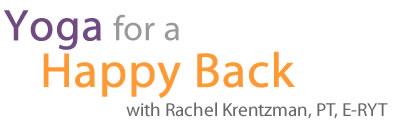 Yoga for a Happy Back DVD by Rachel Krentzman, PT, E-RYT